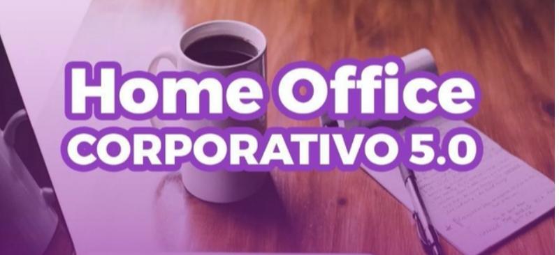 CURSO HOME OFFICE CORPORATIVO 5.0